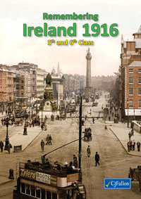Remembering Ireland 1916 (5th & 6th Class) book cover